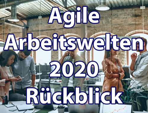 Workshop Agile Arbeitswelten 2020 – Rückblick