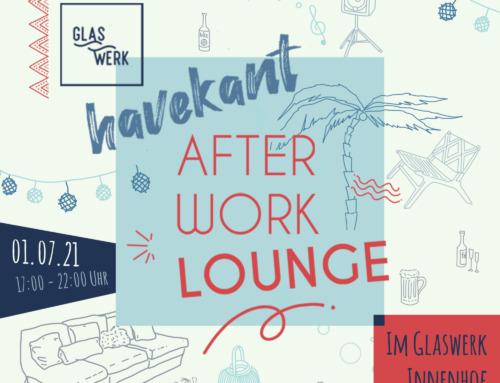 Glaswerk Oldenburg: havekant – after work lounge / 1. Juli 2021
